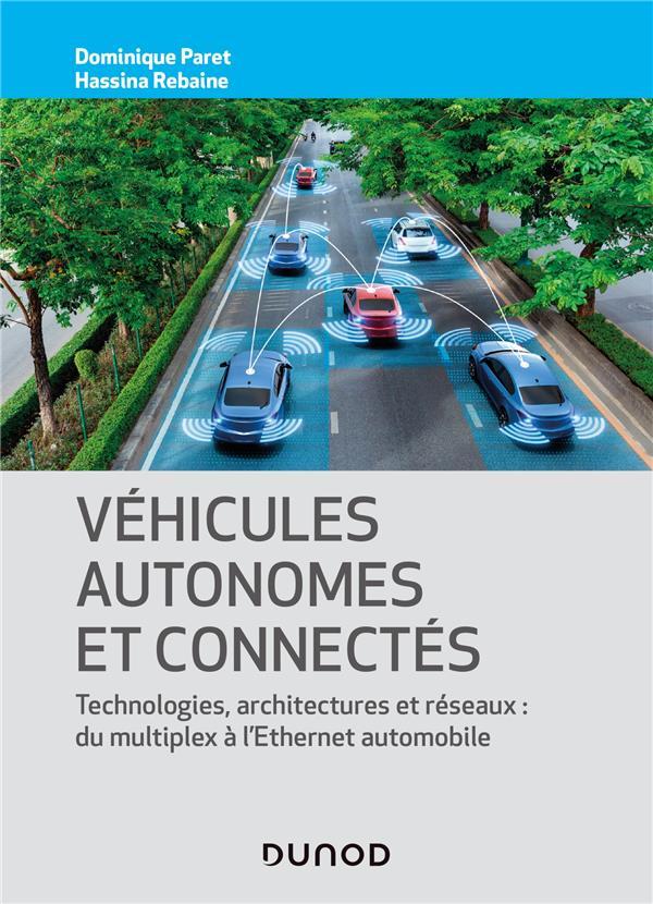 VEHICULES AUTONOMES ET CONNECTES - TECHNIQUES, TECHNOLOGIES, ARCHITECTURES ET RESEAUX - TECHNIQUES,