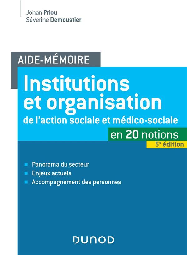 AIDE-MEMOIRE - INSTITUTIONS ET ORGANISATION DE L'ACTION SOCIALE ET MEDICO-SOCIALE - 5E ED.
