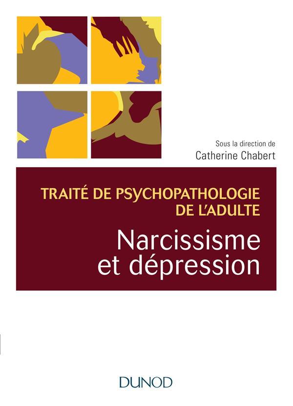 NARCISSISME ET DEPRESSION - TRAITE DE PSYCHOPATHOLOGIE DE L'ADULTE - T2