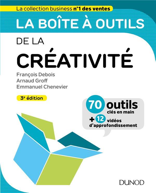 LA BOITE A OUTILS DE LA CREATIVITE - 3ED