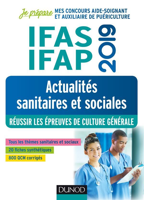 IFAS-IFAP 2019 - ACTUALITES SANITAIRES ET SOCIALES - REUSSIR LES EPREUVES DE CULTURE GENERALE - JE P