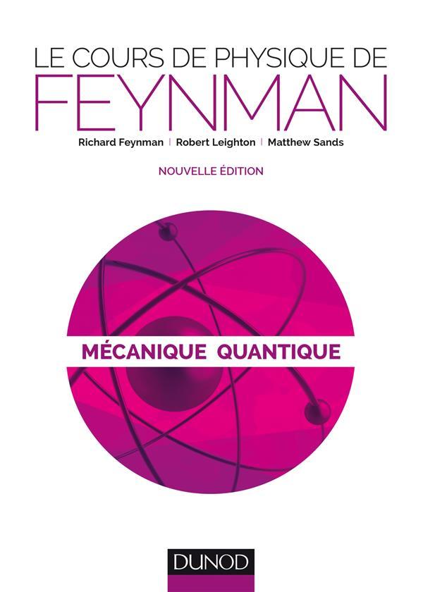 T1 - LE COURS DE PHYSIQUE DE FEYNMAN - MECANIQUE QUANTIQUE - 2ED