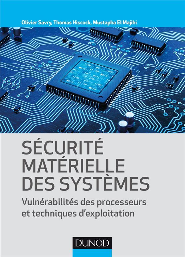 SECURITE MATERIELLE DES SYSTEMES - VULNERABILITE DES PROCESSEURS ET TECHNIQUES D'EXPLOITATION