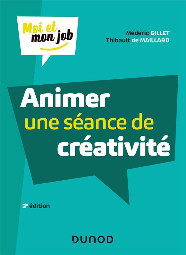 ANIMER UNE SEANCE DE CREATIVITE - 3E ED.