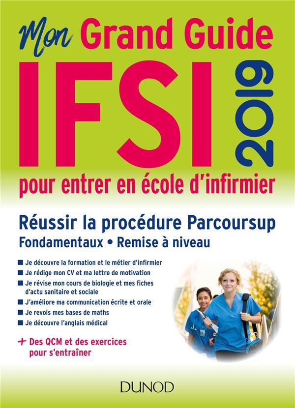 IFSI 2019 MON GRAND GUIDE POUR ENTRER EN ECOLE D'INFIRMIER - REUSSIR LA PROCEDURE PARCOURSUP