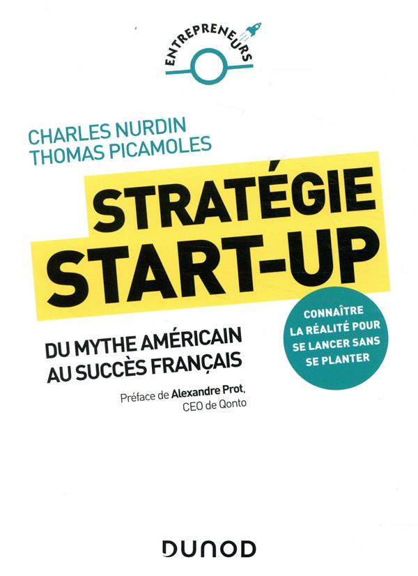 STRATEGIE START-UP - DU MYTHE AMERICAIN AU SUCCES FRANCAIS