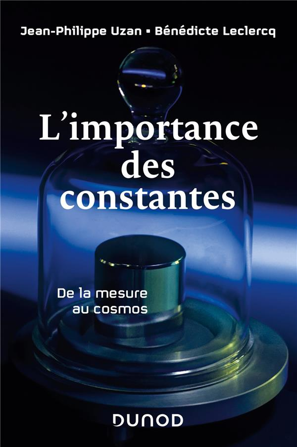 L'IMPORTANCE DES CONSTANTES - 2E ED. - DE LA MESURE AU COSMOS