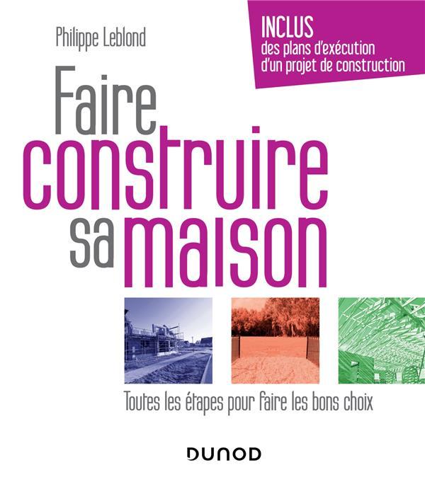 FAIRE CONSTRUIRE SA MAISON - TOUTES LES ETAPES POUR FAIRE LES BONS CHOIX