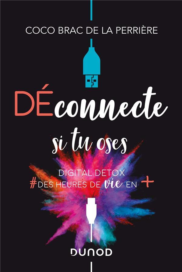 DECONNECTE SI TU OSES - DIGITAL DETOX & DES HEURES DE VIE EN +