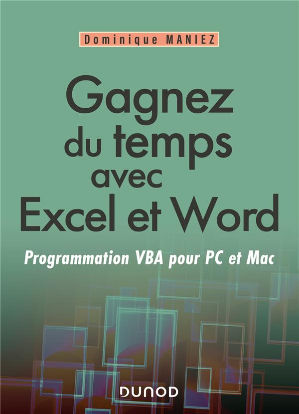 GAGNEZ DU TEMPS AVEC EXCEL ET WORD - PROGRAMMATION VBA POUR PC ET MAC - PROGRAMMATION VBA POUR MAC E