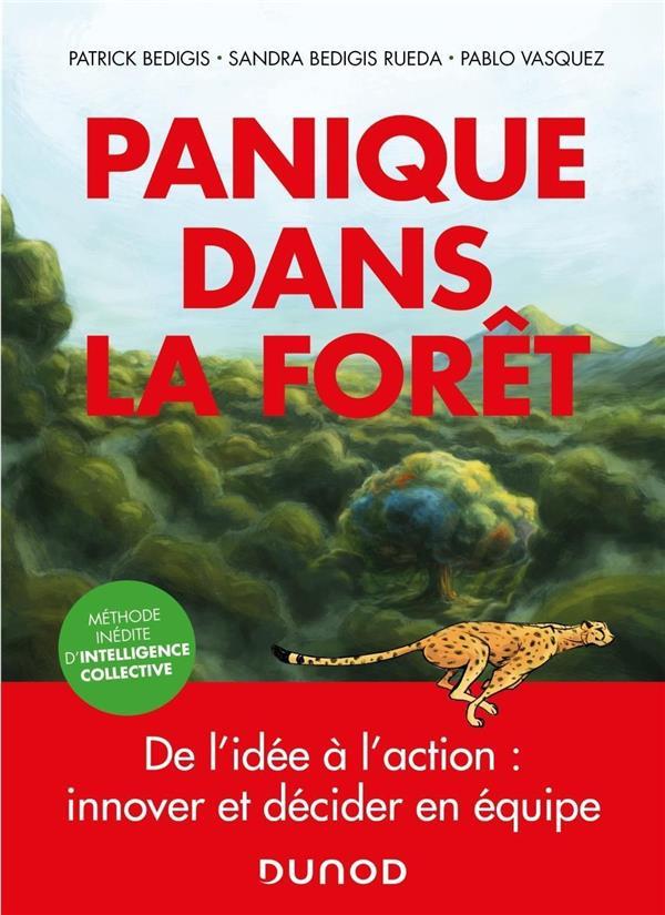 PANIQUE DANS LA FORET - DE L'IDEE A L'ACTION : INNOVER ET DECIDER EN EQUIPE