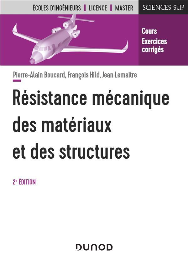 RESISTANCE MECANIQUE DES MATERIAUX ET DES STRUCTURES - 2E ED.