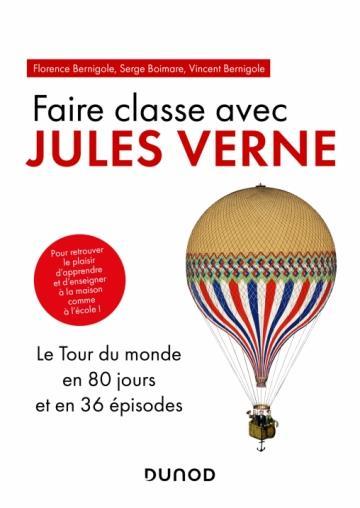 EN CLASSE AVEC JULES VERNE - LE TOUR DU MONDE EN 80 JOURS ET EN 36 EPISODES
