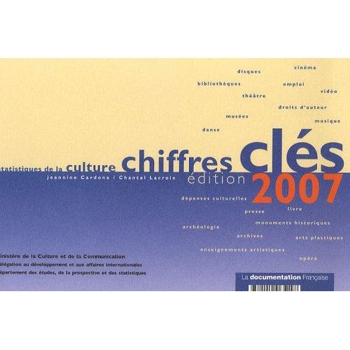 CHIFFRES CLES 2007 - STATISTIQUES DE LA CULTURE