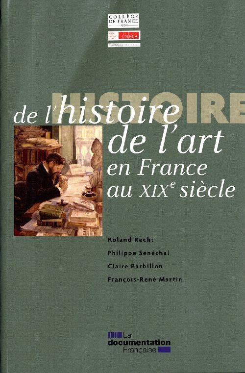 HISTOIRE DE L'HISTOIRE DE L'ART EN FRANCE AU XIXE SIECLE