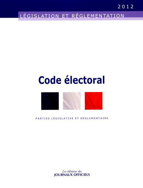 CODE ELECTORAL N 20007 2012 - PARTIES LEGISLATIVE ET REGLEMENTAIRE