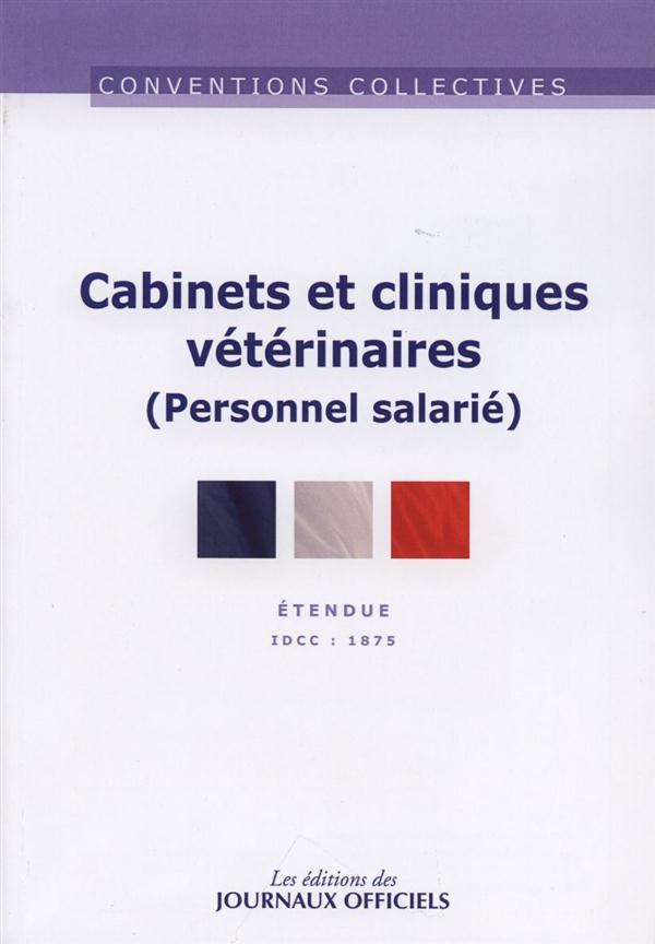 CABINETS ET CLINIQUES VETERINAIRES (PERSONNEL SALARIE) - CC N 3282