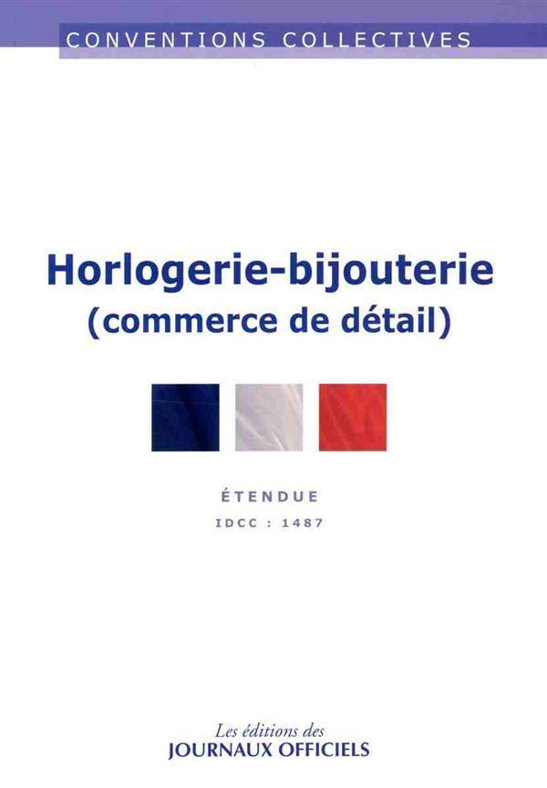 HORLOGERIE-BIJOUTERIE (COMMERCE DE DETAIL) - CC N 3240 (8ED)