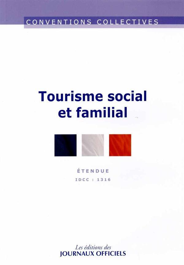 TOURISME SOCIAL ET FAMILIAL IDCC 1316 - CC3151 - 13EME EDITION