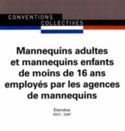 MANNEQUINS ADULTES ET MANNEQUINS ENFANTS DE MOINS DE 16 ANS EMPLOYES PAR LES