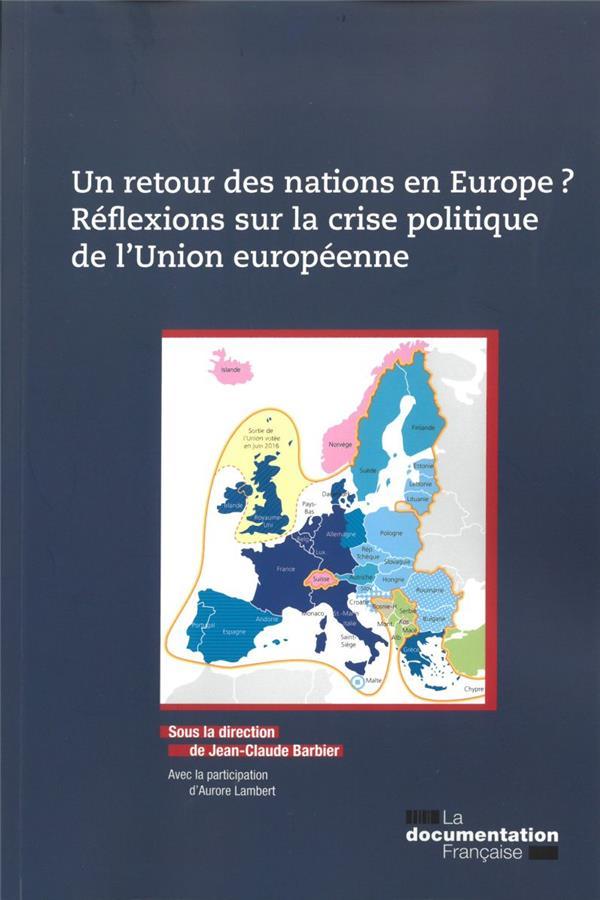 RETOUR DES NATIONS EN EUROPE? REFLEXIONS SUR LA CRISE POLITIQUE DE L'UNION EU (U - ROPEENNE