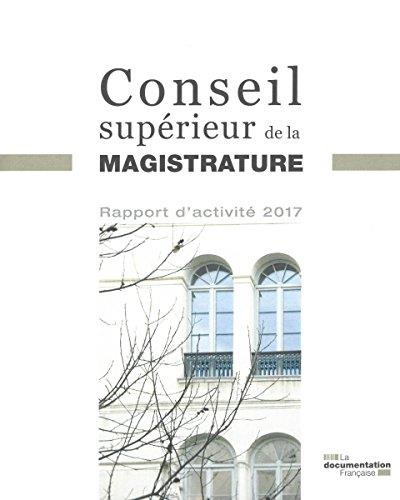 RAPPORT D'ACTIVITE 2017 DU CONSEIL SUPERIEUR DE LA MAGISTRATURE
