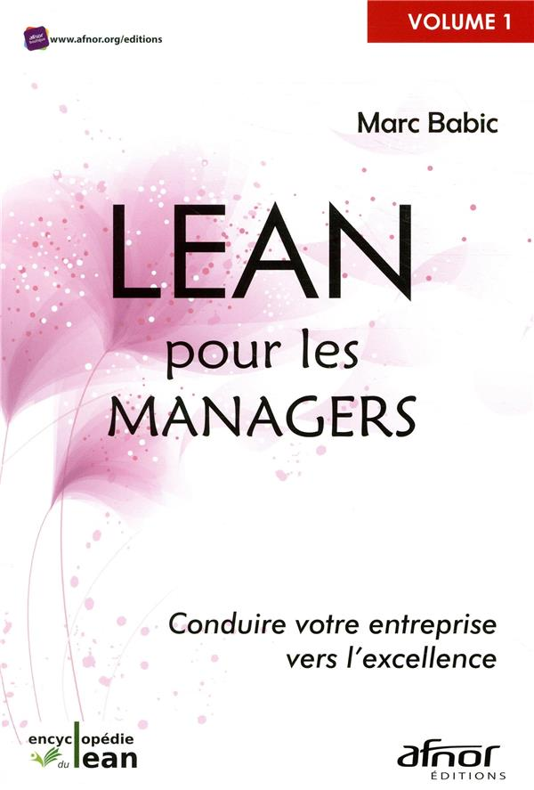 LE LEAN POUR LES MANAGERS - CONDUIRE VOTRE ENTREPRISE VERS L EXCELLENCE