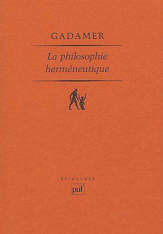 LA PHILOSOPHIE HERMENEUTIQUE - AVANT-PROPOS, TRADUCTION ET NOTES PAR JEAN GRONDIN