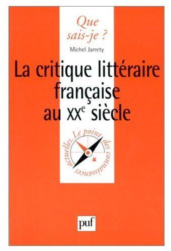 CRITIQUE LITTERAIRE FRANCAISE AU VINGTIEME SIECLE QSJ 3363