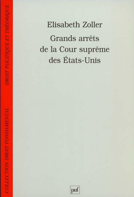 GRANDS ARRETS DE LA COUR SUPREME DES ETATS-UNIS