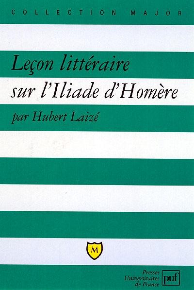 LECON LITTERAIRE SUR L'  ILIADE  D'HOMERE
