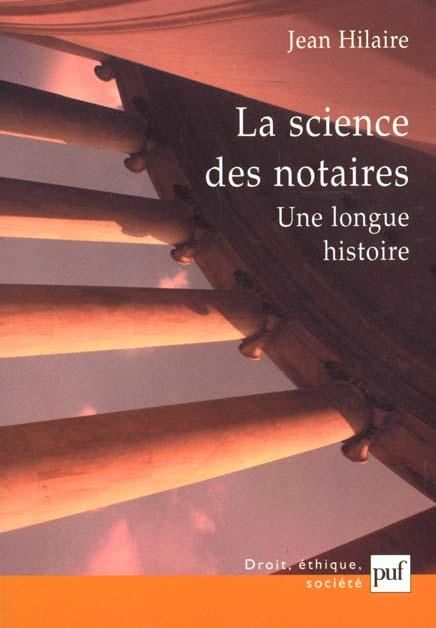 LA SCIENCE DES NOTAIRES - UNE LONGUE HISTOIRE