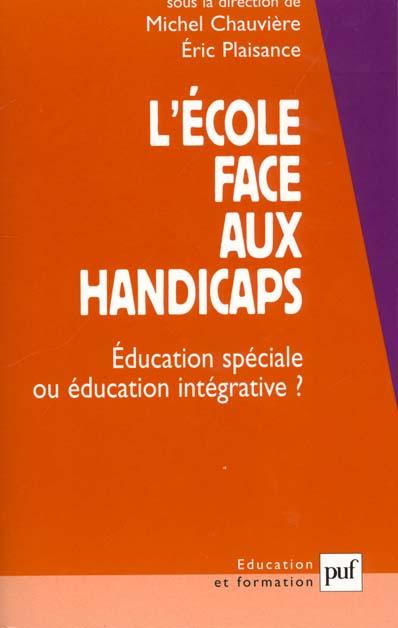 L'ECOLE FACE AUX HANDICAPS - EDUCATION SPECIALE OU EDUCATION INTEGRATIVE ?