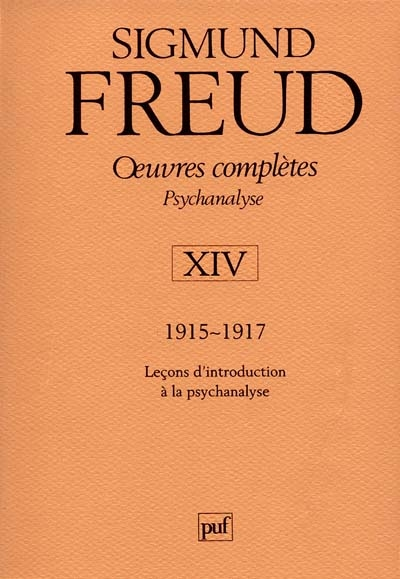 OEUVRES COMPLETES - PSYCHANALYSE - VOL. XIV : 1915-1917 - LECONS D'INTRODUCTION A LA PSYCHANALYSE