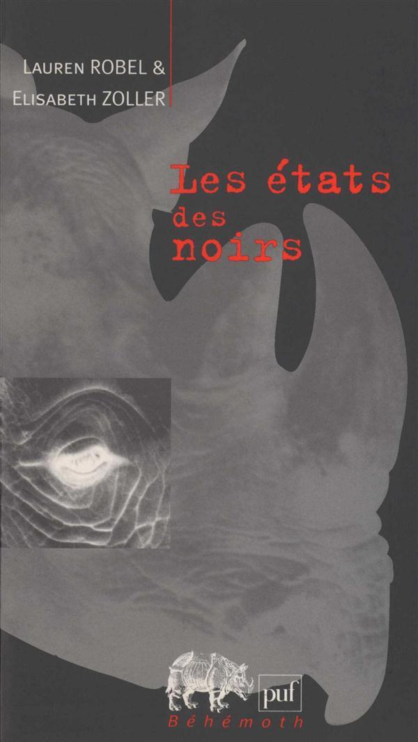 LES ETATS DES NOIRS - FEDERALISME ET QUESTION RACIALE AUX ETATS-UNIS