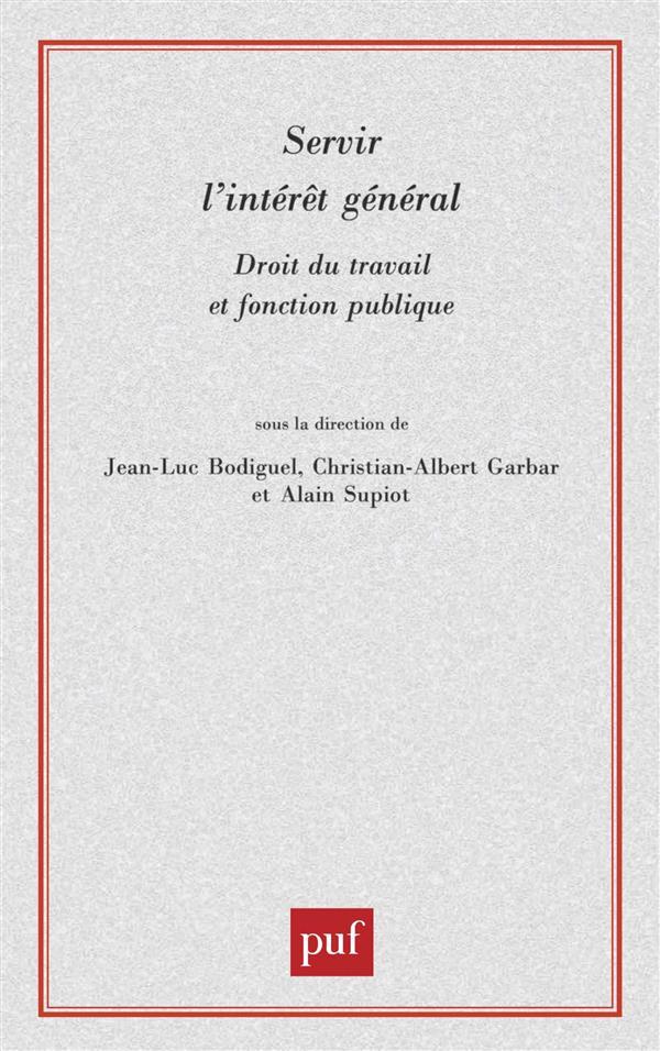SERVIR L'INTERET GENERAL - DROIT DU TRAVAIL ET FONCTION PUBLIQUE