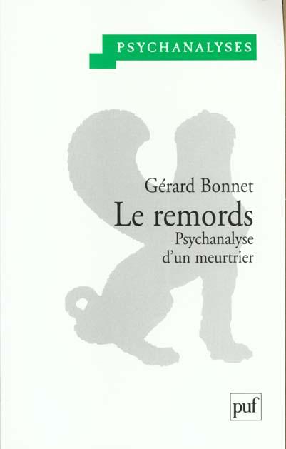 LE REMORDS. PSYCHANALYSE D'UN MEURTRIER