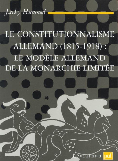 LE CONSTITUTIONNALISME ALLEMAND (1815-1918) - LE MODELE ALLEMAND DE LA MONARCHIE CONSTITUTIONNELLE