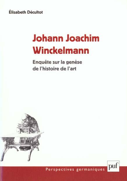 JOHANN JOACHIM WINCKELMANN - ENQUETE SUR LA GENESE DE L'HISTOIRE DE L'ART