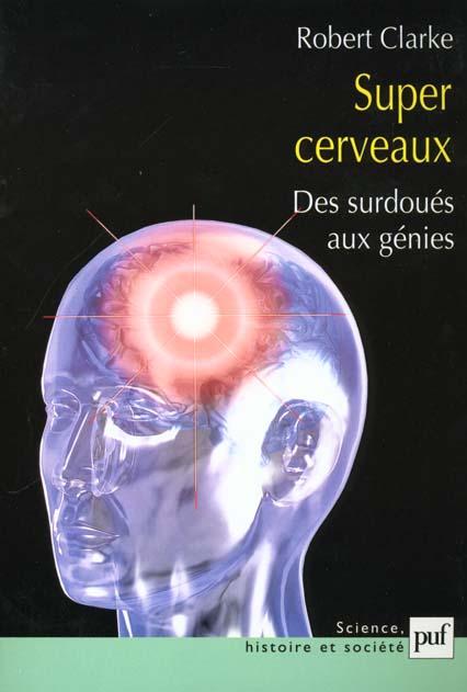 SUPER CERVEAUX - DES SURDOUES AUX GENIES