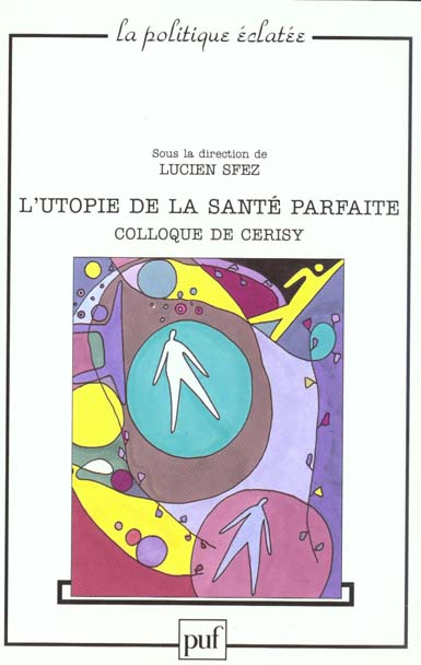 L'UTOPIE DE LA SANTE PARFAITE