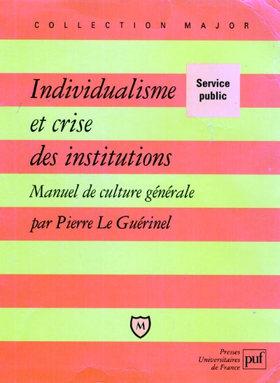 INDIVIDUALISME ET CRISE DES INSTITUTIONS - MANUEL DE CULTURE GENERALE