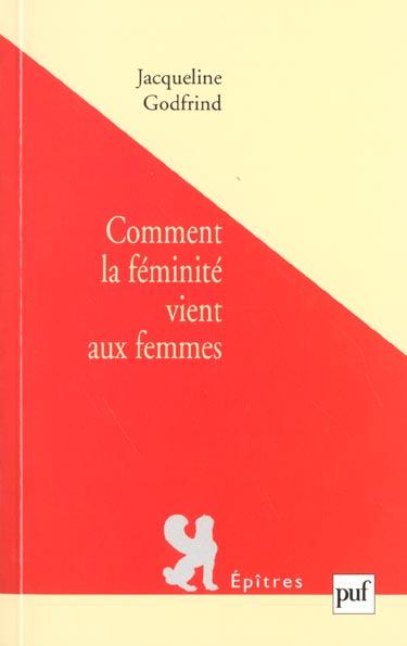 COMMENT LA FEMINITE VIENT AUX FEMMES