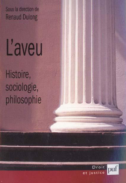 L'AVEU - HISTOIRE, SOCIOLOGIE, PHILOSOPHIE