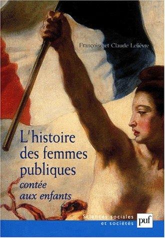 L'HISTOIRE DES FEMMES PUBLIQUES CONTEE AUX ENFANTS