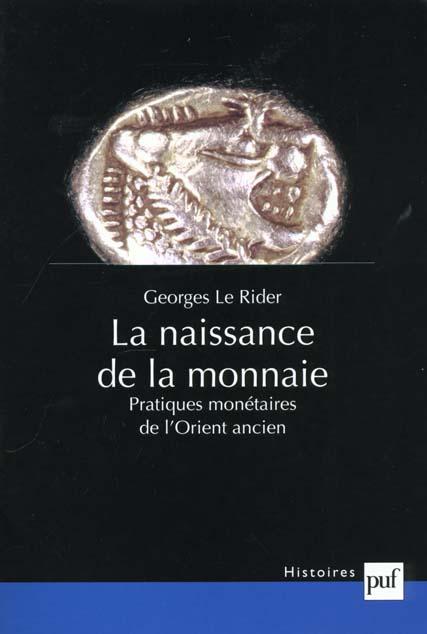 LA NAISSANCE DE LA MONNAIE - PRATIQUES MONETAIRES DE L'ORIENT ANCIEN
