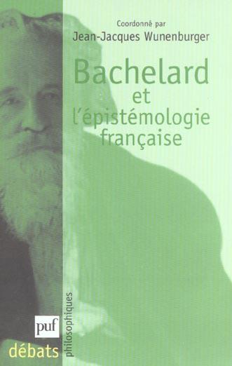 BACHELARD ET L'EPISTEMOLOGIE FRANCAISE
