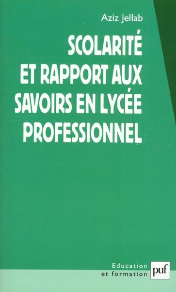 SCOLARITE ET RAPPORT AUX SAVOIRS EN LYCEE PROFESSIONNEL