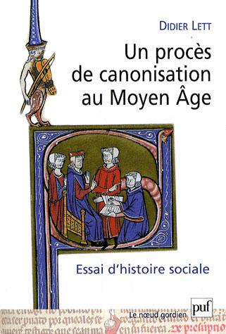 UN PROCES DE CANONISATION AU MOYEN AGE - ESSAI D'HISTOIRE SOCIALE. NICOLAS DE TOLENTINO, 1325