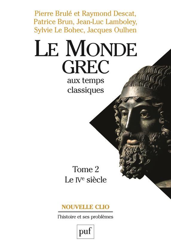 LE MONDE GREC AUX TEMPS CLASSIQUES. TOME 2. LE IVE SIECLE